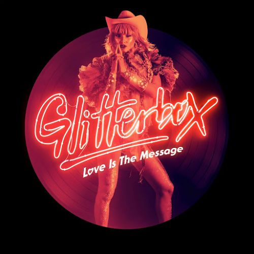Glitterbox - Love Is The Message (2017)