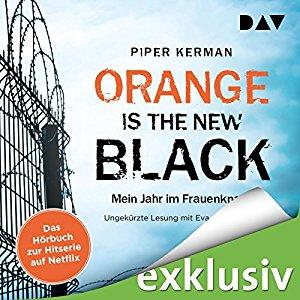 Hörbuch Cover für Orange Is the New Black: Mein Jahr im Frauenknast