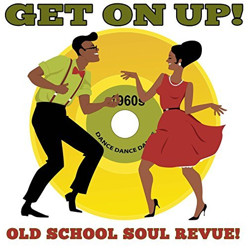 Get On Up! Old School Soul Revue (2017)
