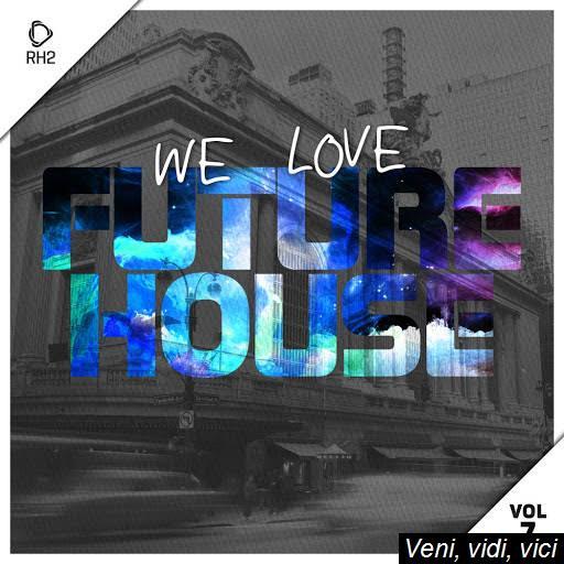 VA_-_We_Love_Future_House_Vol_7-(RH_2COMP114B)-WEB-2017-ZzZz