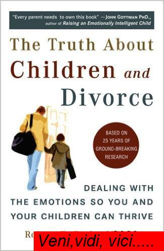 The Truth About Children and Divorce Dealing with the Emotions So You and Y