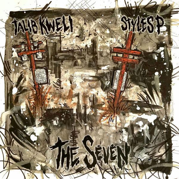 Talib Kweli & Styles P - The Seven (2017)