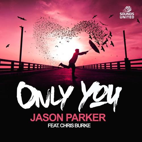 Jason Parker feat. Chris Burke-Only You