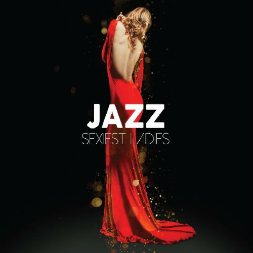 Jazz Sexiest Ladies [3CD] (2017)