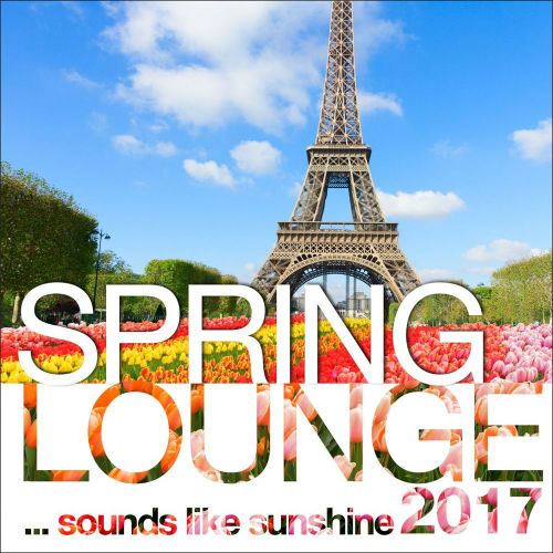 Dj Maretimo. Spring Lounge 2017: Chill Sounds Like Sunshine (2017)
