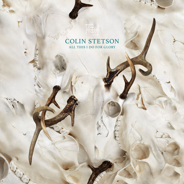 Colin Stetson - All This I Do For Glory (2017)