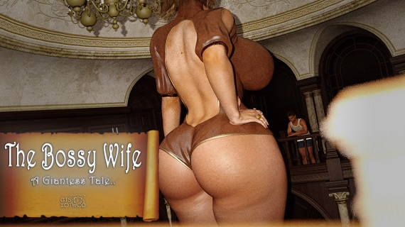 GTSXotwoD - The Bossy Wife - A Giantess Tale