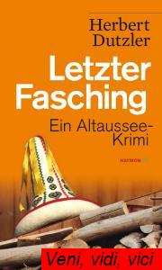 Herbert Dutzler Letzter Fasching