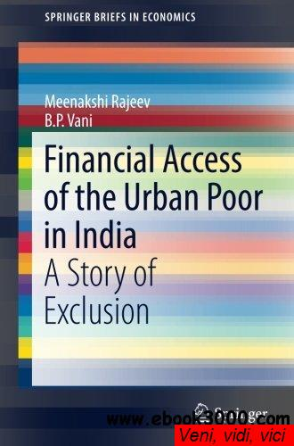 Financial Access of the Urban Poor in India A Story of Exclusion SpringerB
