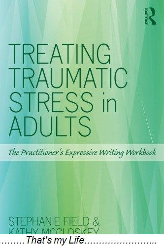 Treating.Traumatic.Stress.in.Adults.The.Practitioner.s.Expressive.Writing.Workbook
