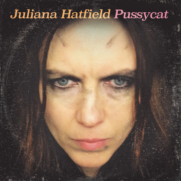 Juliana Hatfield - Pussycat (2017)
