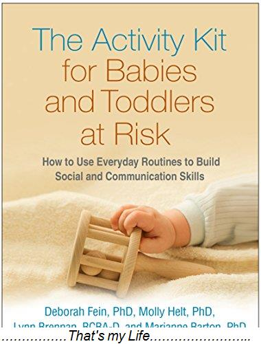 The.Activity.Kit.for.Babies.and.Toddlers.at.Risk.How.to.Use.Everyday.Routines.to.Build.Social.and.Communication.Skills