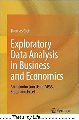 Exploratory Data Analysis in Business and Economics An Introduction Using Spss Stata and Excel