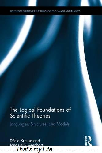 The Logical Foundations of Scientific Theories Languages Structures and Models