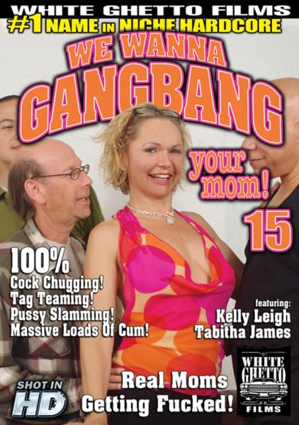 We Wanna Gangbang Your Mom 15 720p Cover