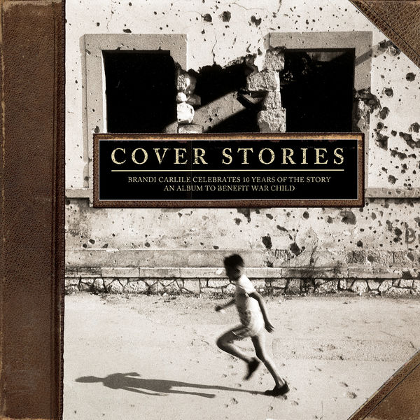 Cover Stories: Brandi Carlile Celebrates 10 Years of the Story (2017)