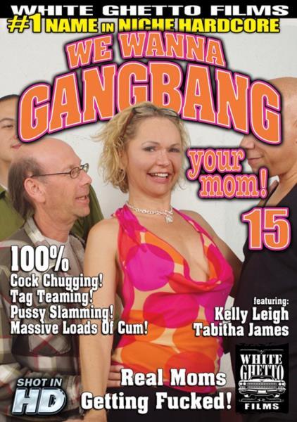 We Wanna Gangbang Your Mom 15 720p