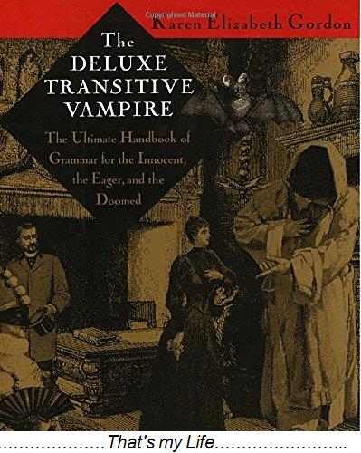 The Deluxe Transitive Vampire The Ultimate Handbook of Grammar for the Innocent the Eager and the Doomed