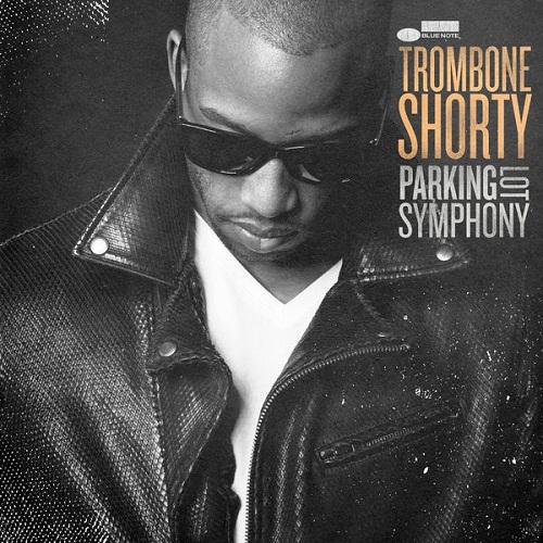 Trombone Shorty - Parking Lot Symphony (2017)
