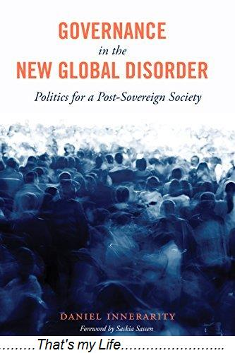 Governance.in.the.New.Global.Disorder.Politics.for.a.Post.Sovereign.Society
