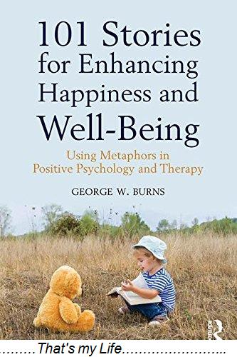 101.Stories.for.Enhancing.Happiness.and.Well.Being.Using.Metaphors.in.Positive.Psychology.and.Therapy