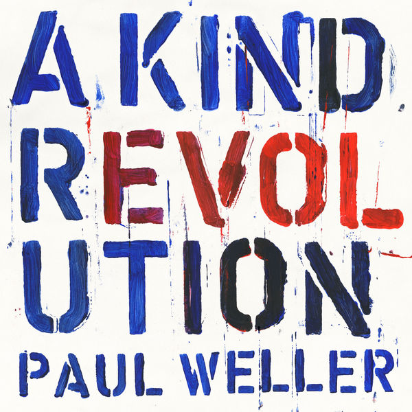 Paul Weller - A Kind Revolution (2017)