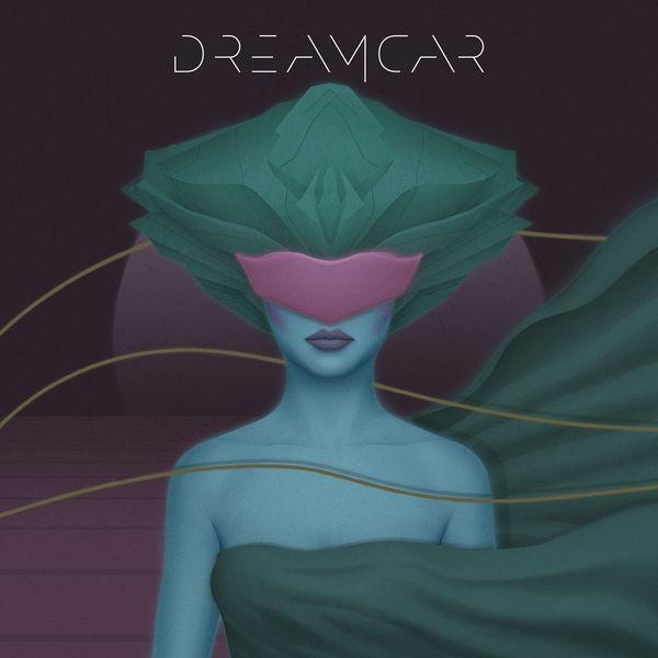 DREAMCAR - Dreamcar (2017)