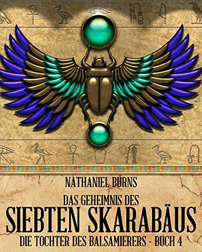 Buch Cover für Das Geheimnis des siebten Skarabäus (Die Tochter des Balsamierers 4)