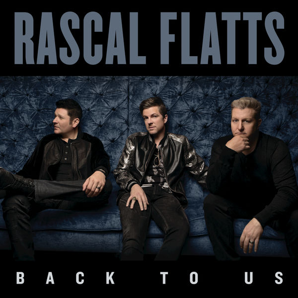Rascal Flatts - Back To Us (Deluxe) (2017)