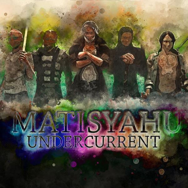 Matisyahu - Undercurrent (2017)