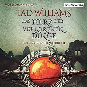 Hörbuch Cover für Das Herz der verlorenen Dinge: Ein Roman aus Osten Ard