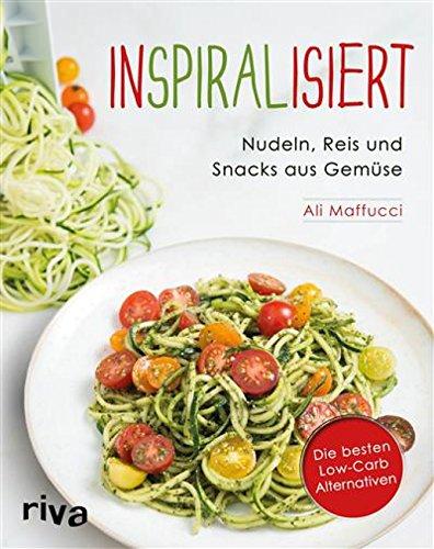 Buch Cover für Inspiralisiert - Nudeln, Reis und Snacks aus Gemüse: Die besten Low-Carb-Alternativen. Abnehmen mit dem Spiralschneider