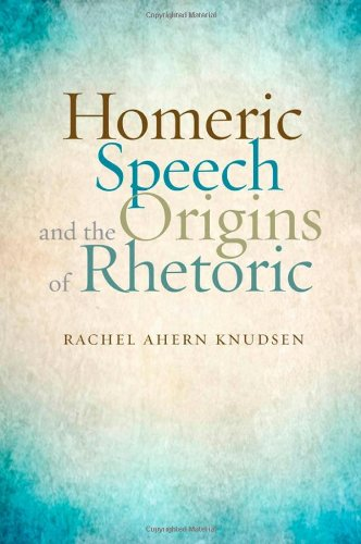 Homeric Speech and the Origins of Rhetoric