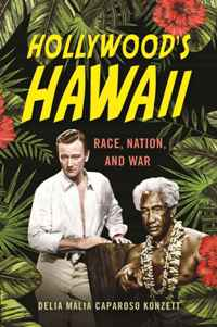 Hollywoods Hawaii Race Nation and War
