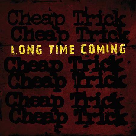 Cheap Trick – Long Time Coming (Single) (2017)