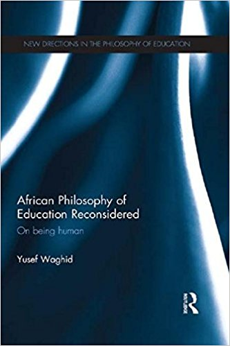 African Philosophy of Education Reconsidered On being human