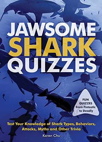 Jawsome Shark Quizzes Test Your Knowledge of Shark Types Behaviors Attacks Legends and Other Trivia