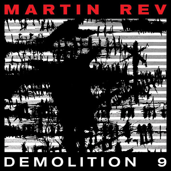 Martin Rev - Demolition 9 (2017)