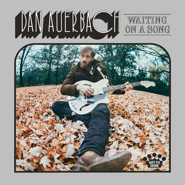 Dan Auerbach - Waiting on a Song (2017)