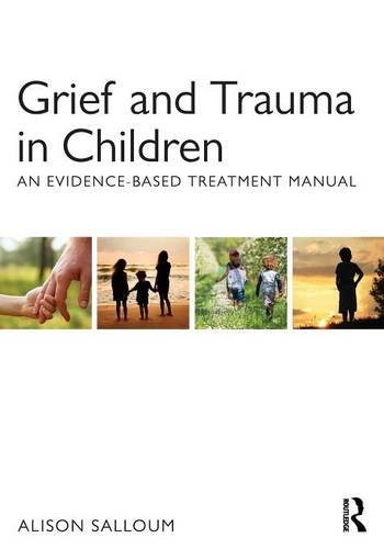 Grief.and.Trauma.in.Children.An.Evidence.Based.Treatment.Manual