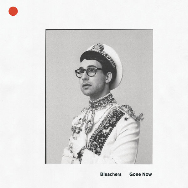 Bleachers - Gone Now (2017)