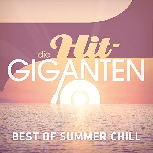 VA Die Hit Giganten Best Of Summer Chill 2017