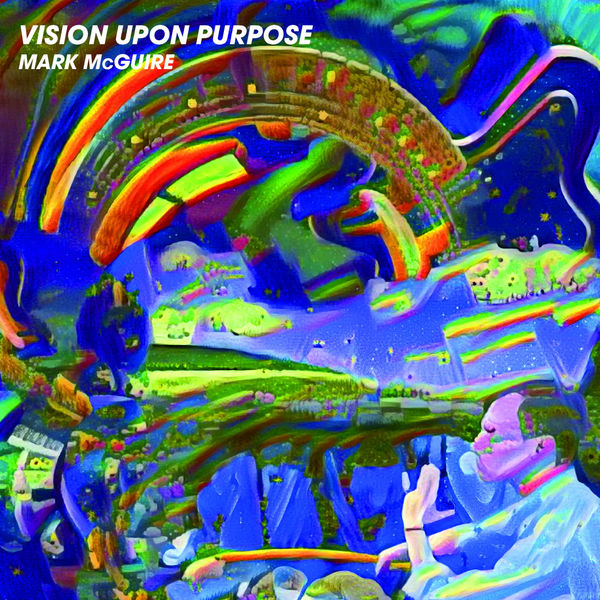 Mark McGuire - Vision Upon Purpose (2017)