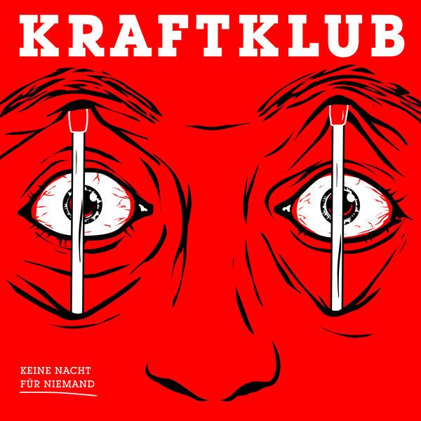 Kraftklub - Keine Nacht für Niemand (2017)