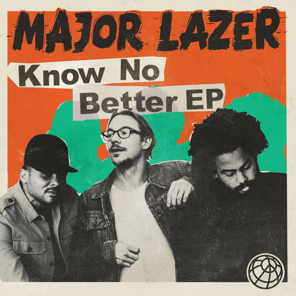 Major Lazer - Know No Better (EP) (2017)