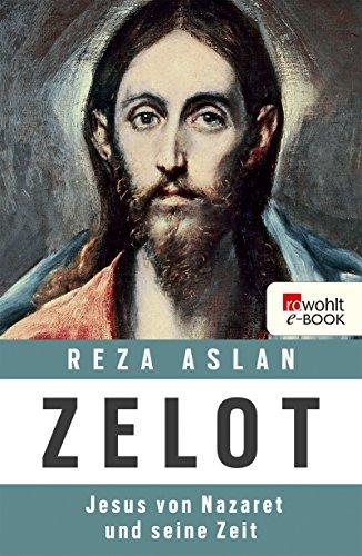 Aslan, Resa - Zelot - Jesus von Nazaret und seine Zeit