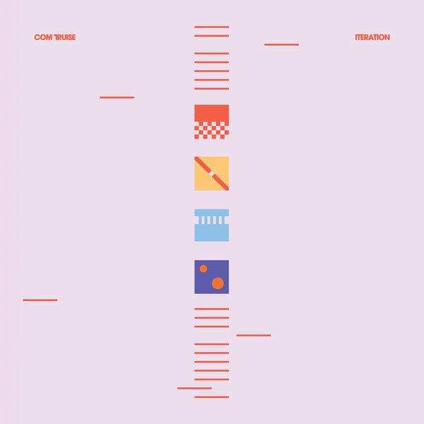 Com Truise - Iteration (2017)