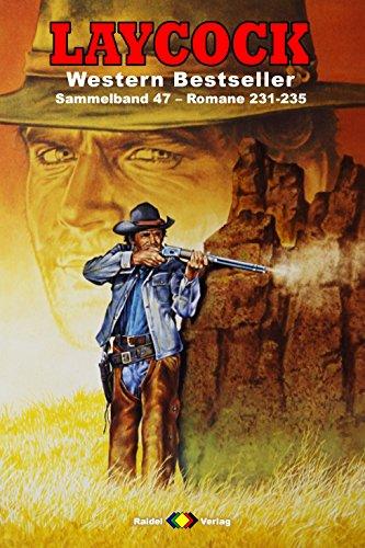 Laycock Western Sammelband 47 - Romane 231-235 - Brown, Ryan & Hellman