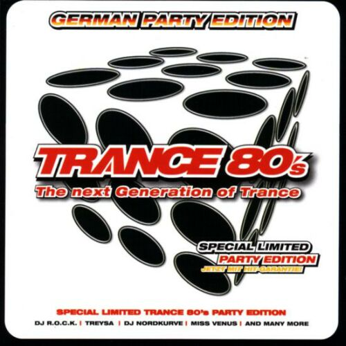 Trance 80's (The Next Generation of Trance) (German Party Edition)
