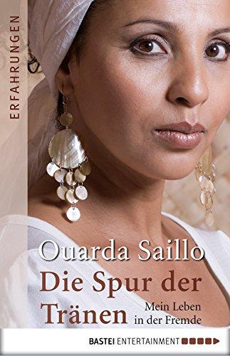 Saillo, Ouarda - Die Spur der Traenen - Mein Leben in der Fremde